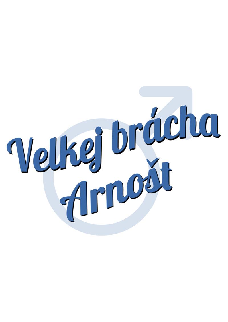 Tričko Velkej brácha Arnošt