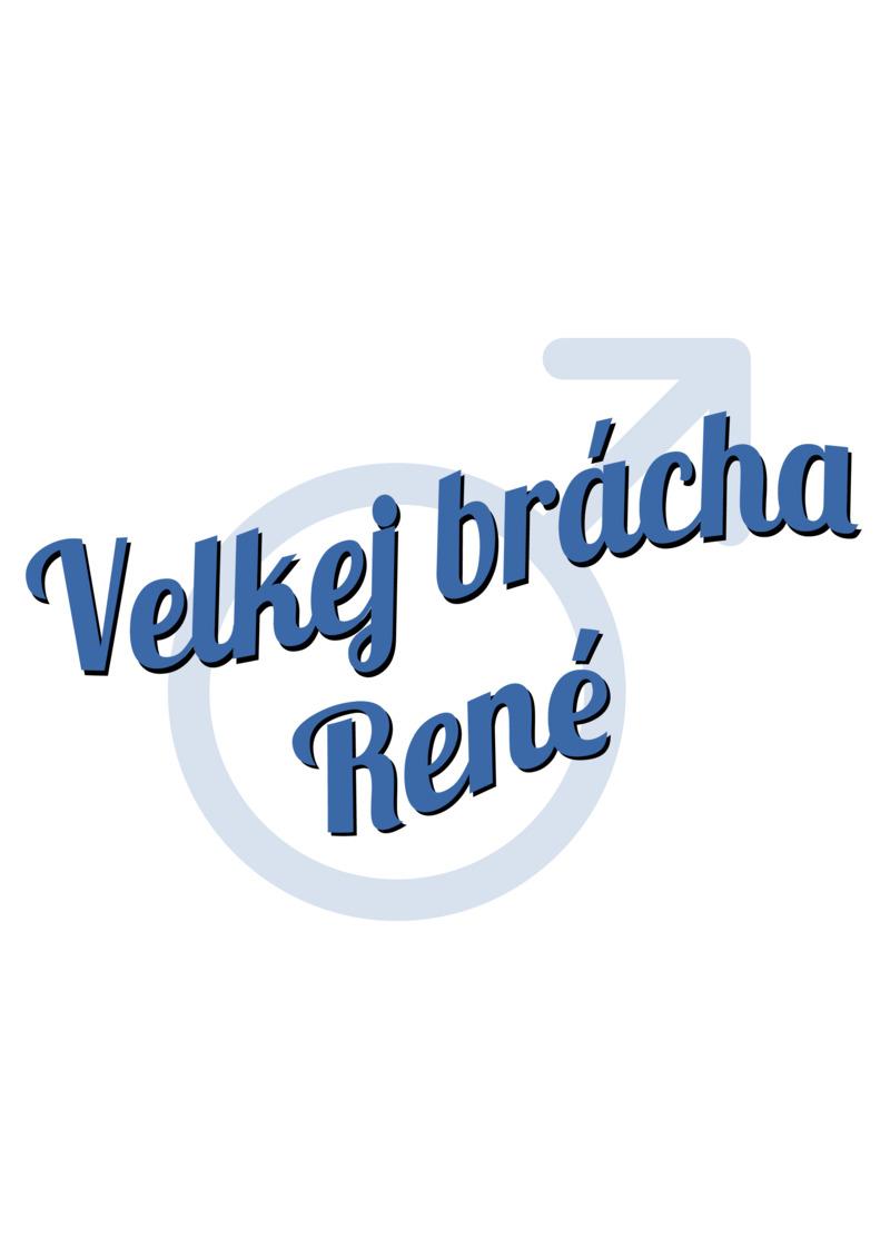 Tričko Velkej brácha René