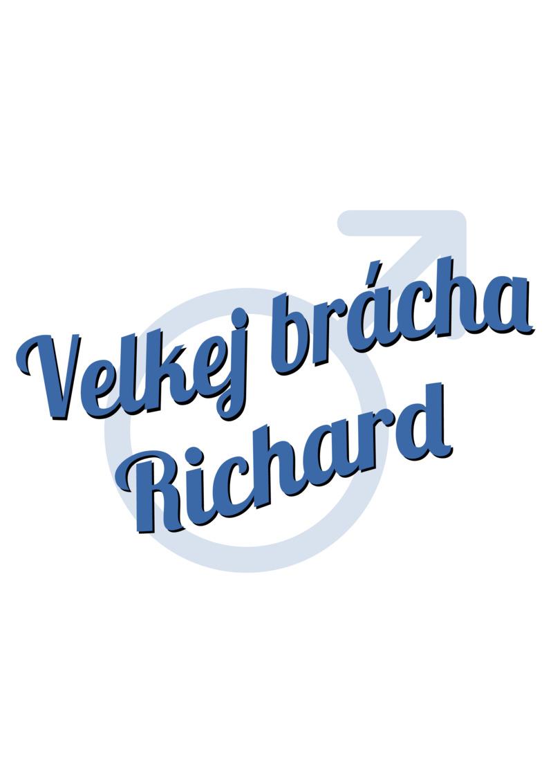 Tričko Velkej brácha Richard