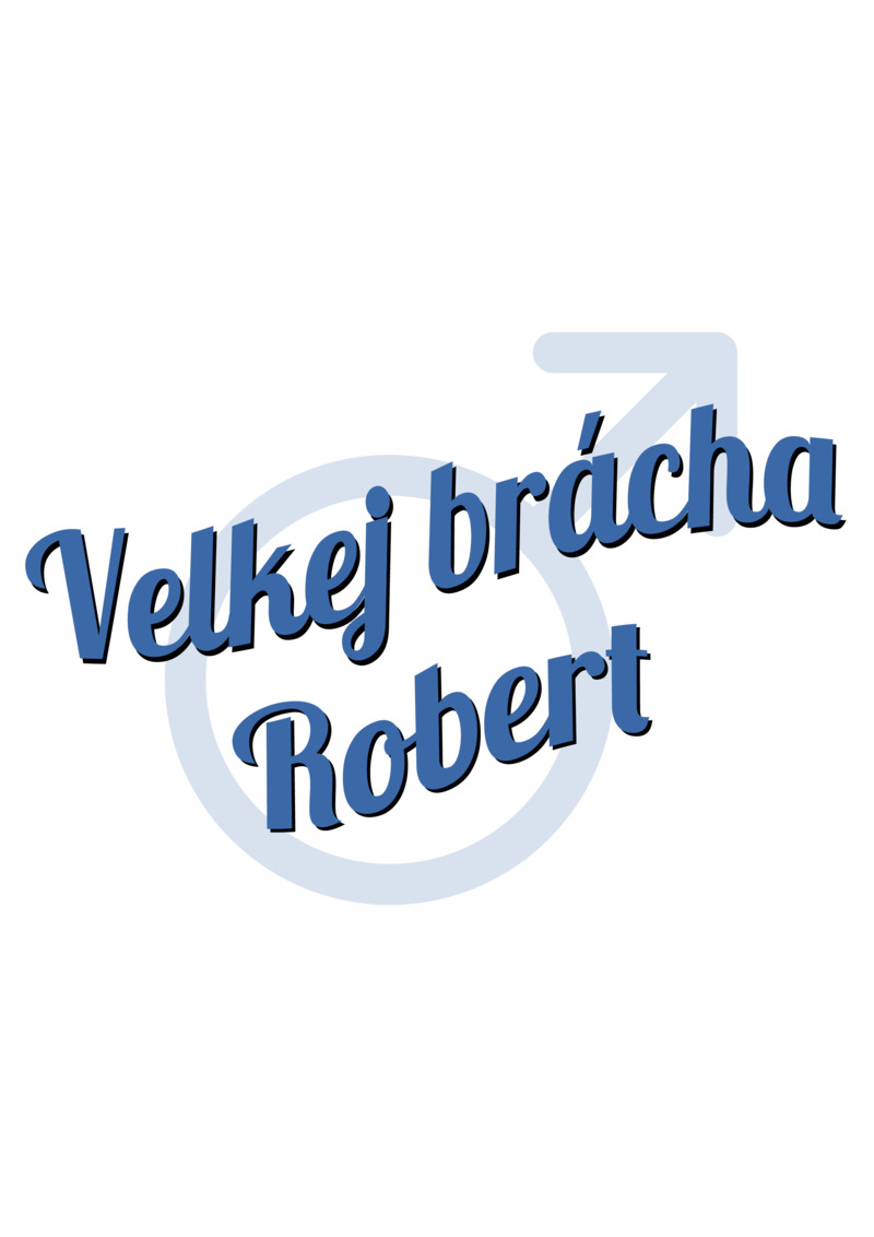 Tričko Velkej brácha Robert