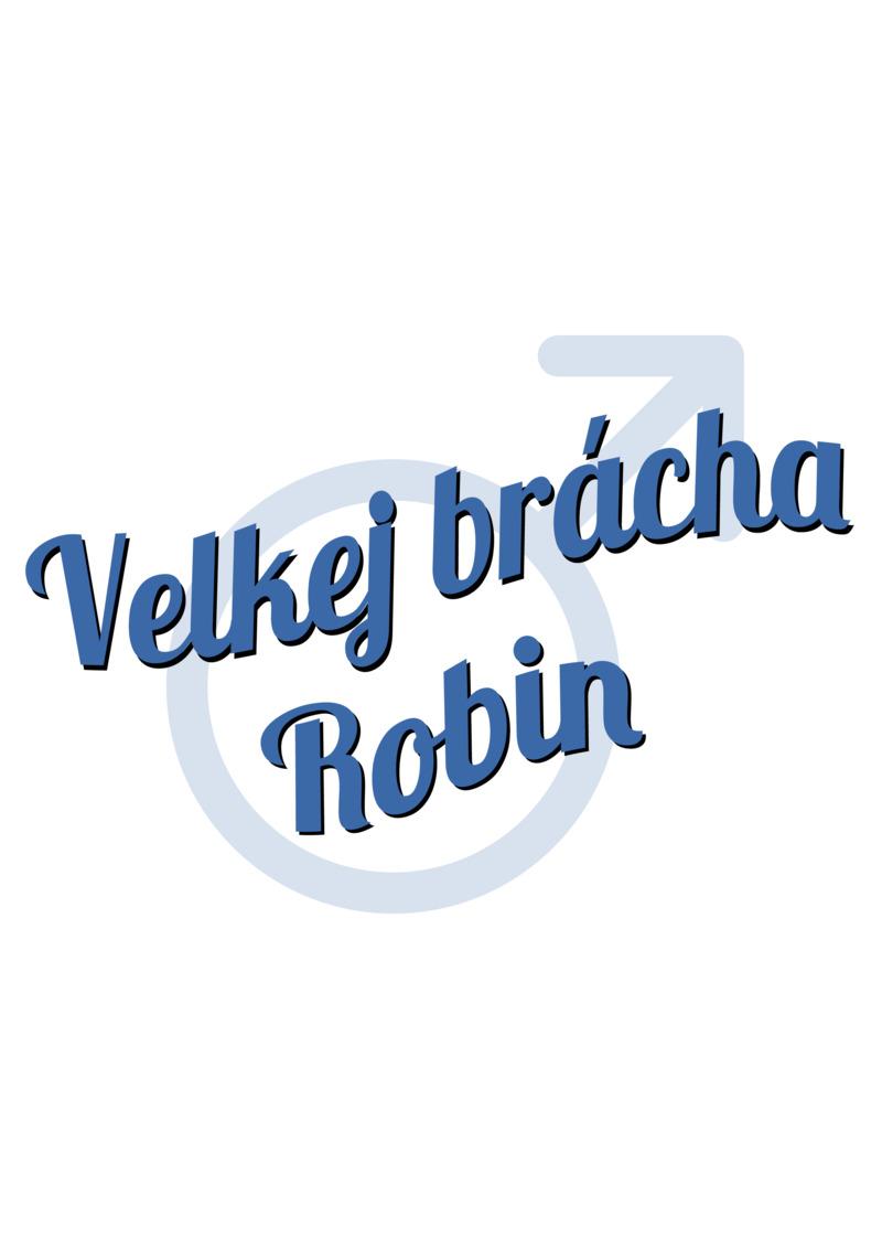Tričko Velkej brácha Robin