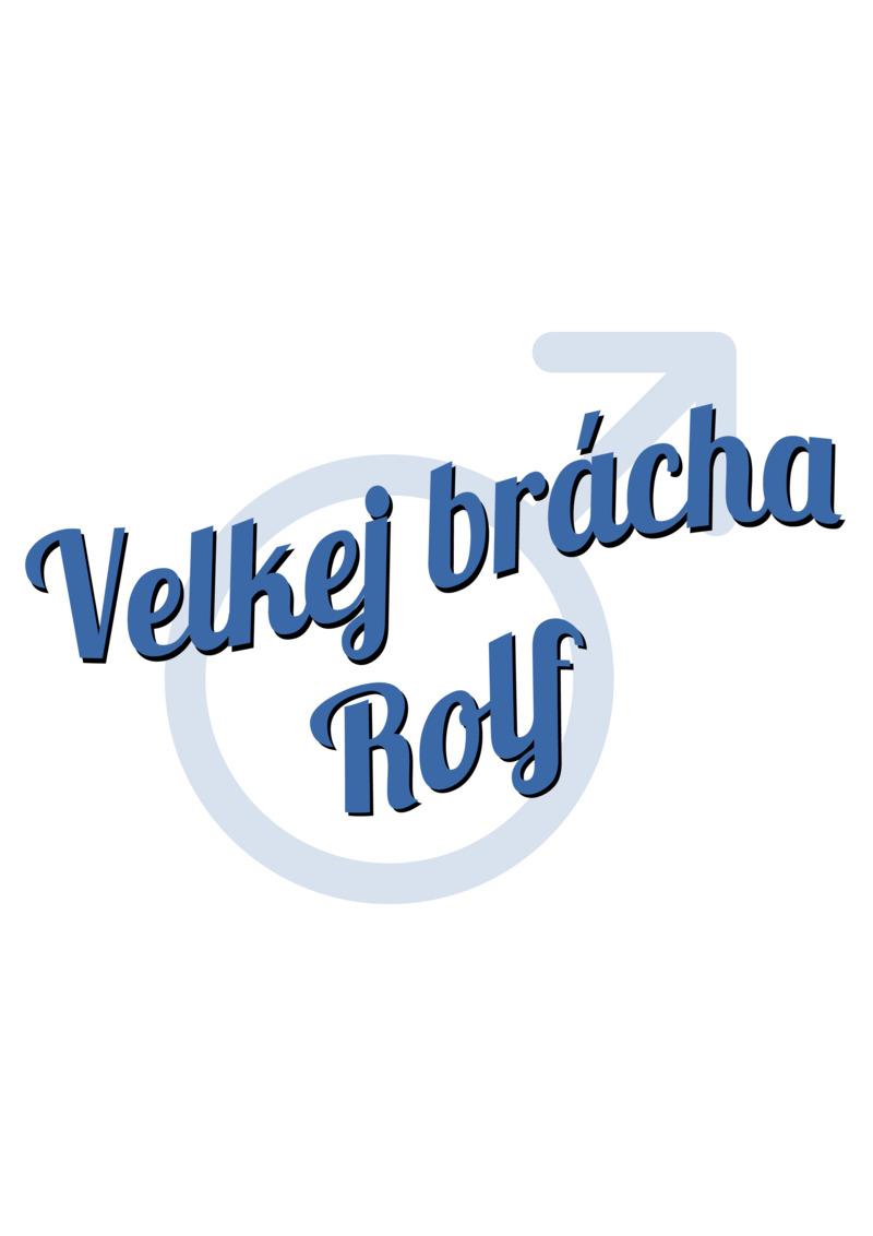 Tričko Velkej brácha Rolf