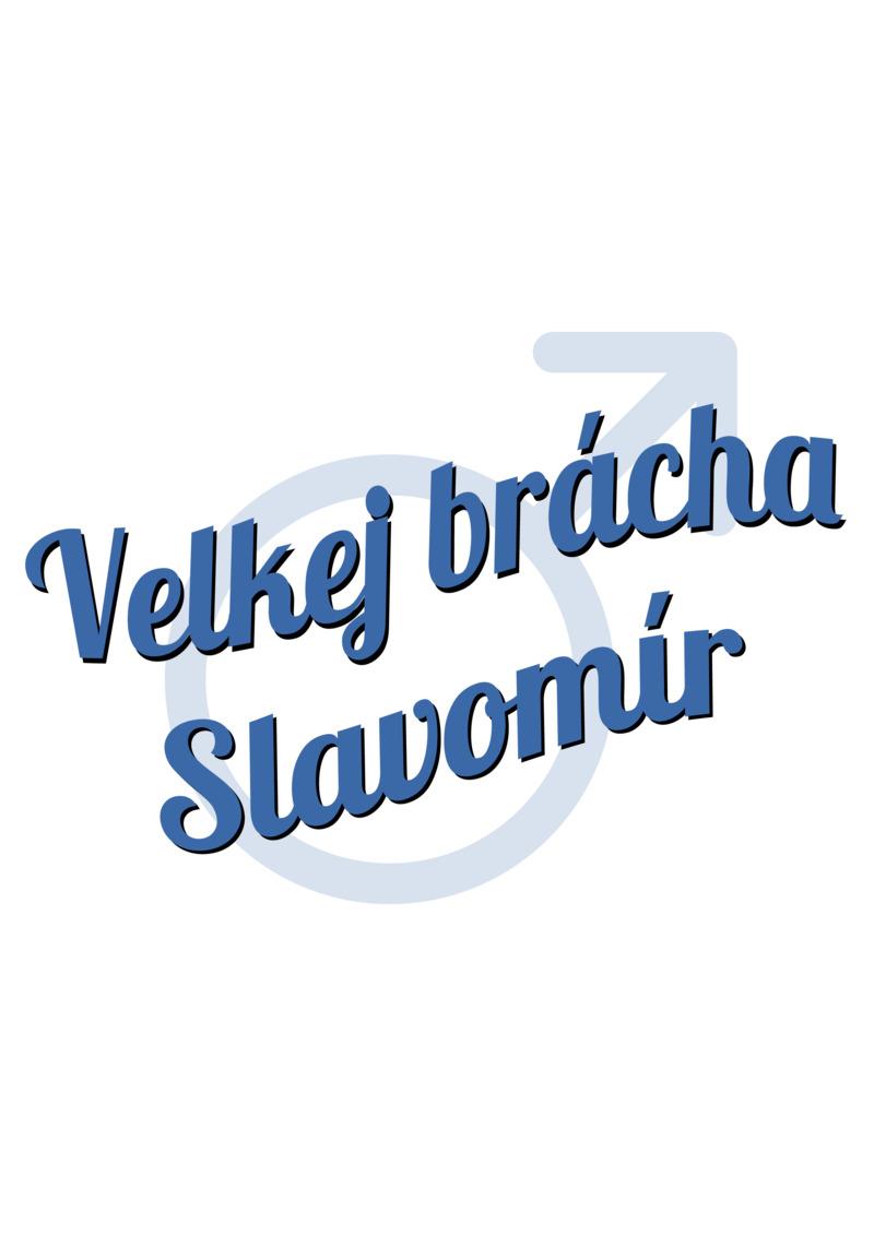 Tričko Velkej brácha Slavomír