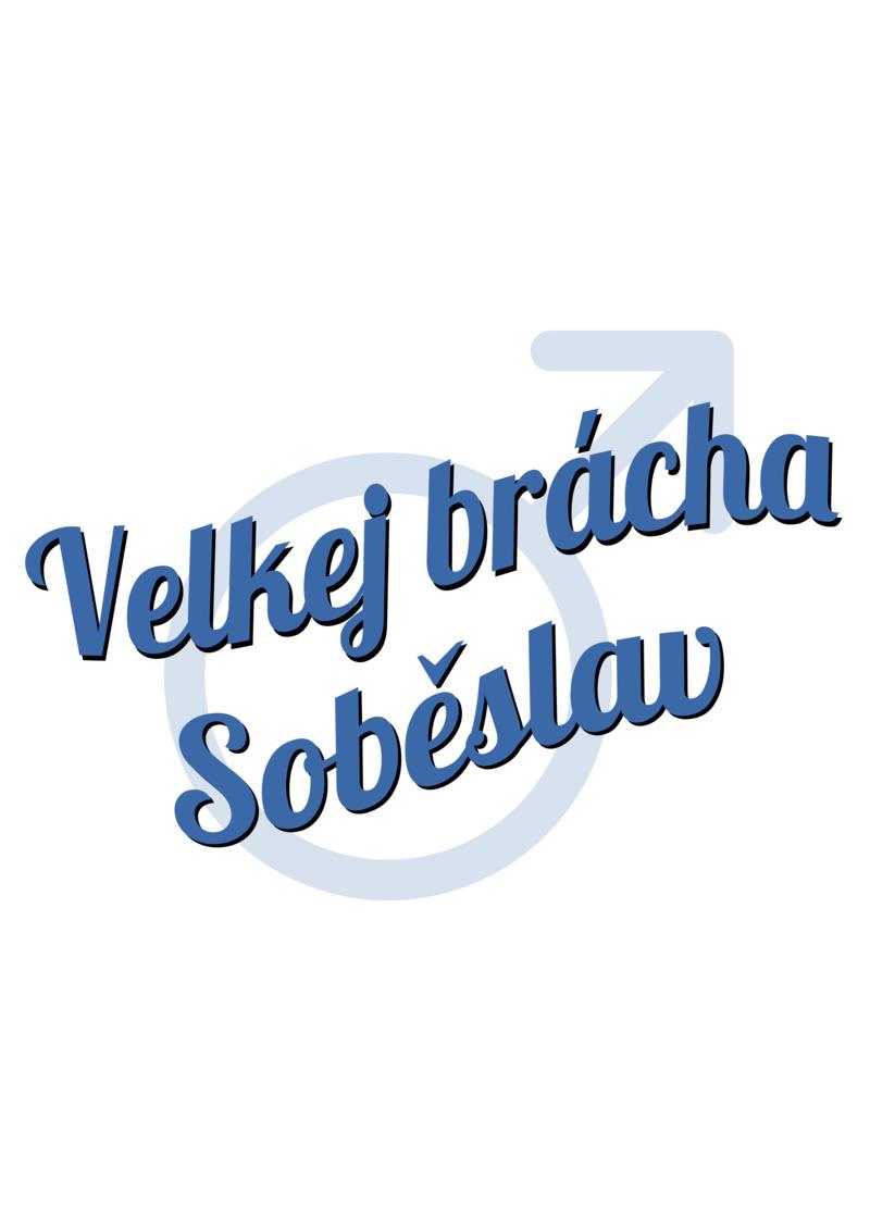 Tričko Velkej brácha Soběslav
