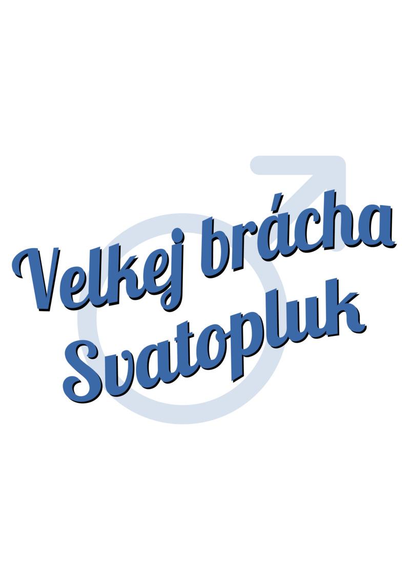 Tričko Velkej brácha Svatopluk