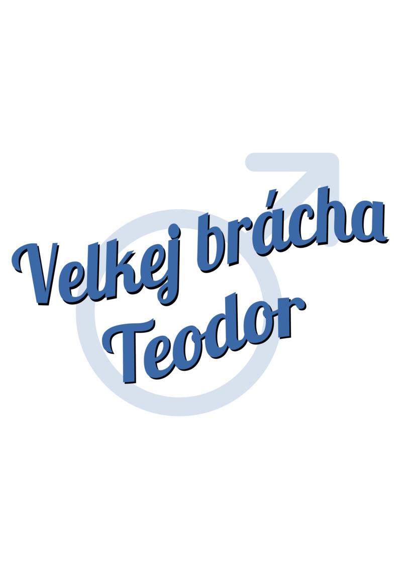 Tričko Velkej brácha Teodor