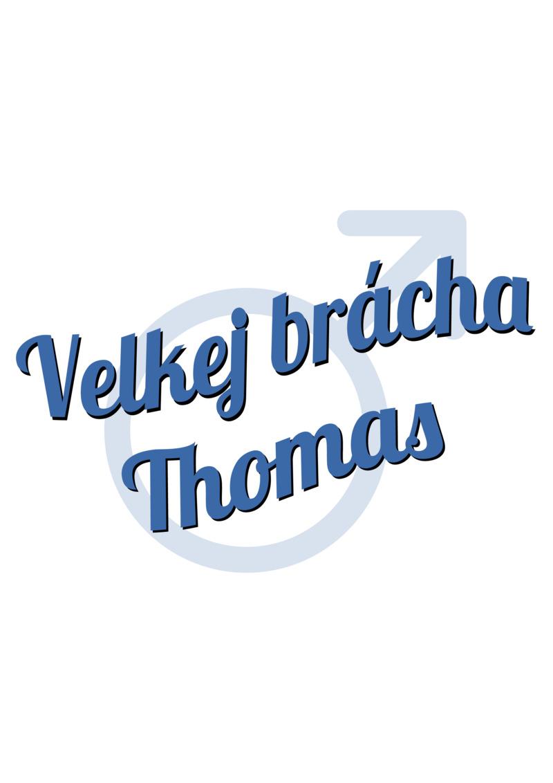 Tričko Velkej brácha Thomas