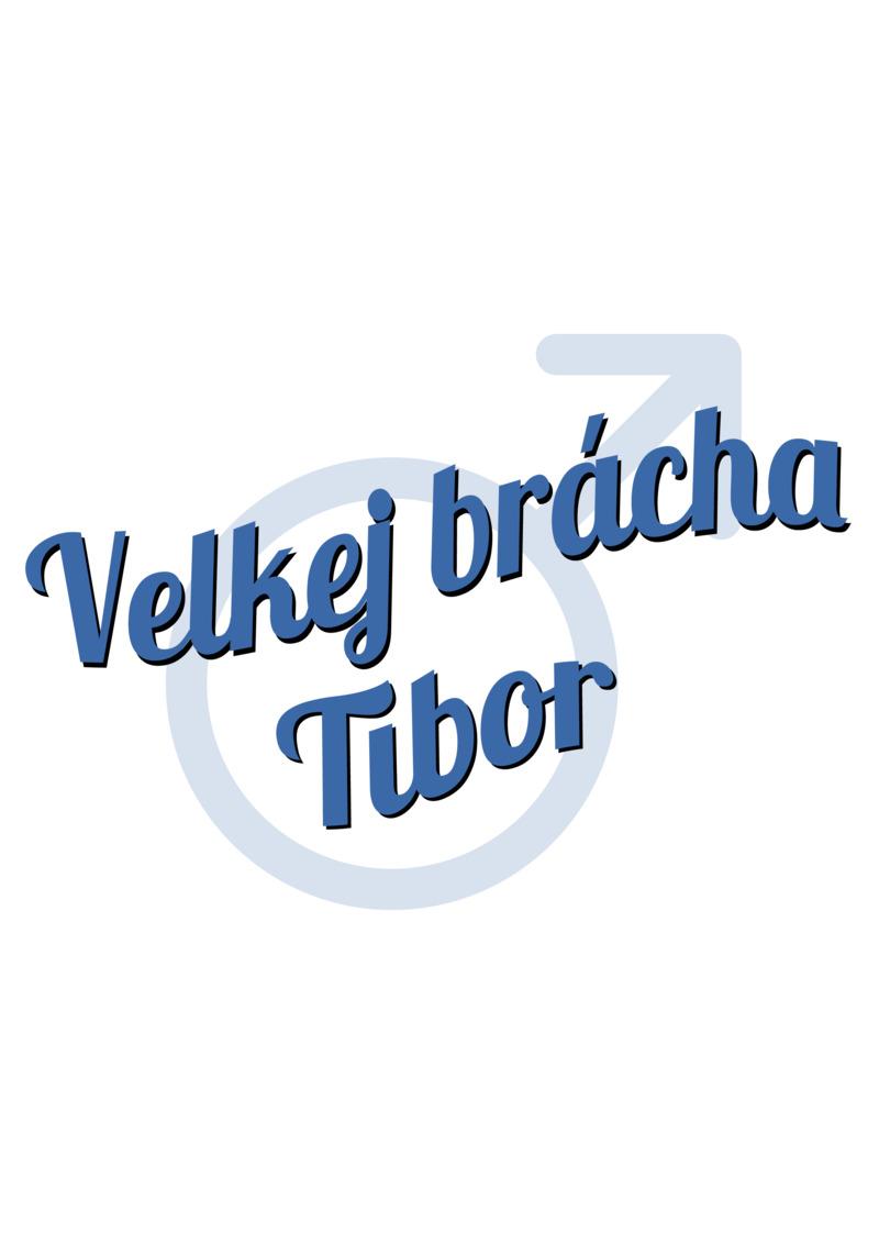 Tričko Velkej brácha Tibor