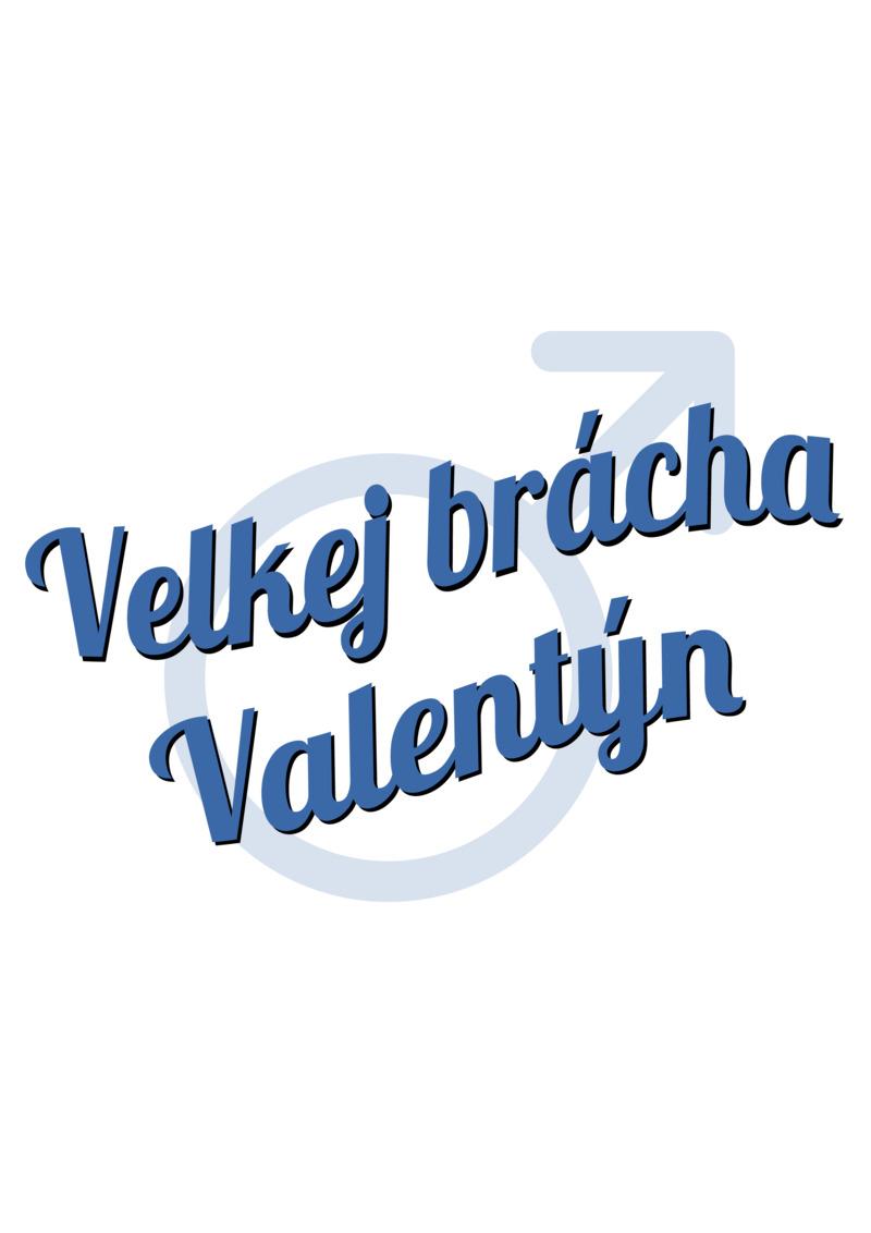 Tričko Velkej brácha Valentýn