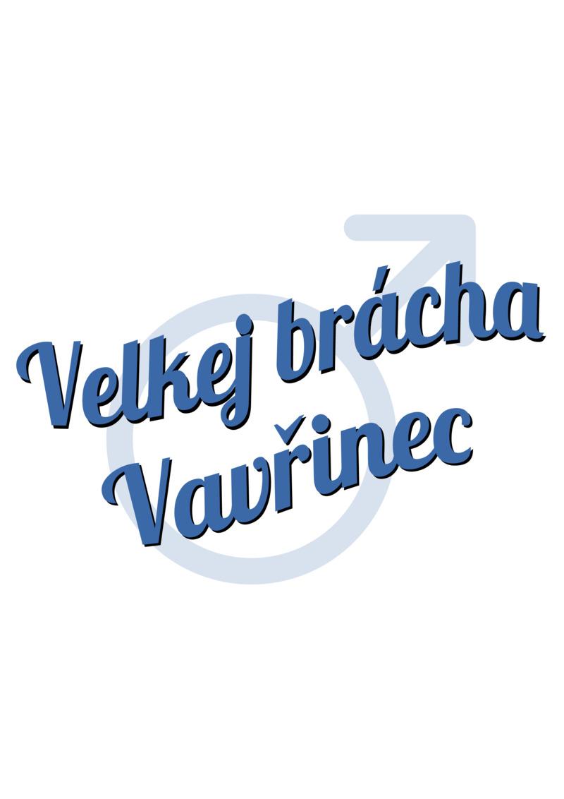 Tričko Velkej brácha Vavřinec