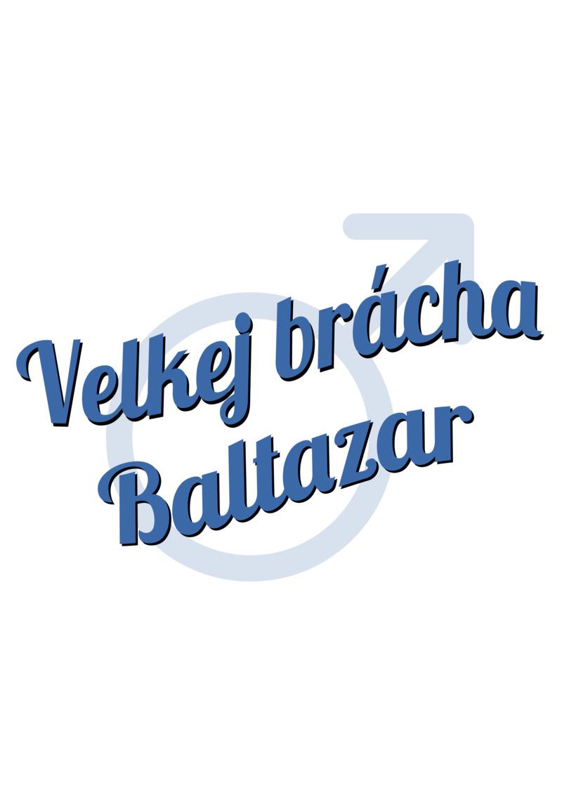 Tričko Velkej brácha Baltazar