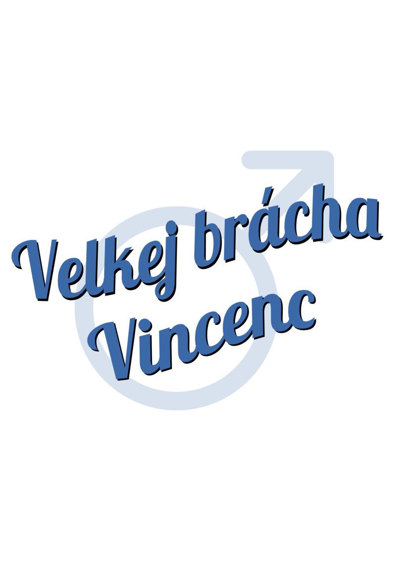 Tričko Velkej brácha Vincenc
