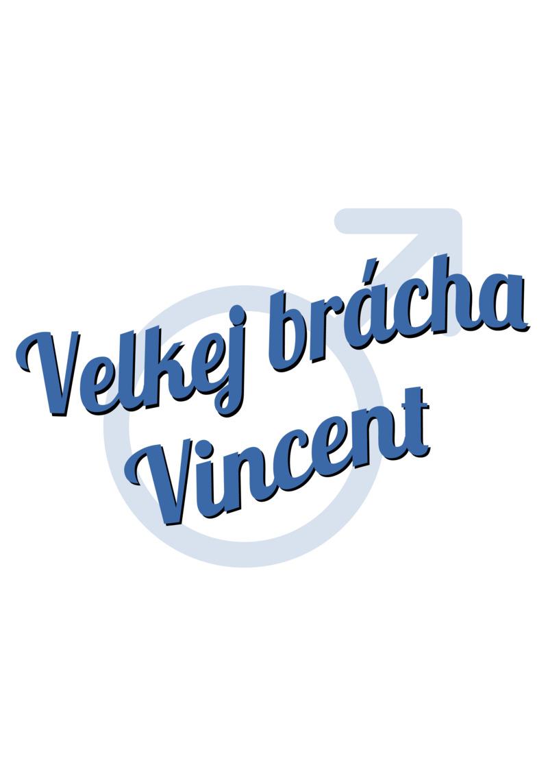 Tričko Velkej brácha Vincent