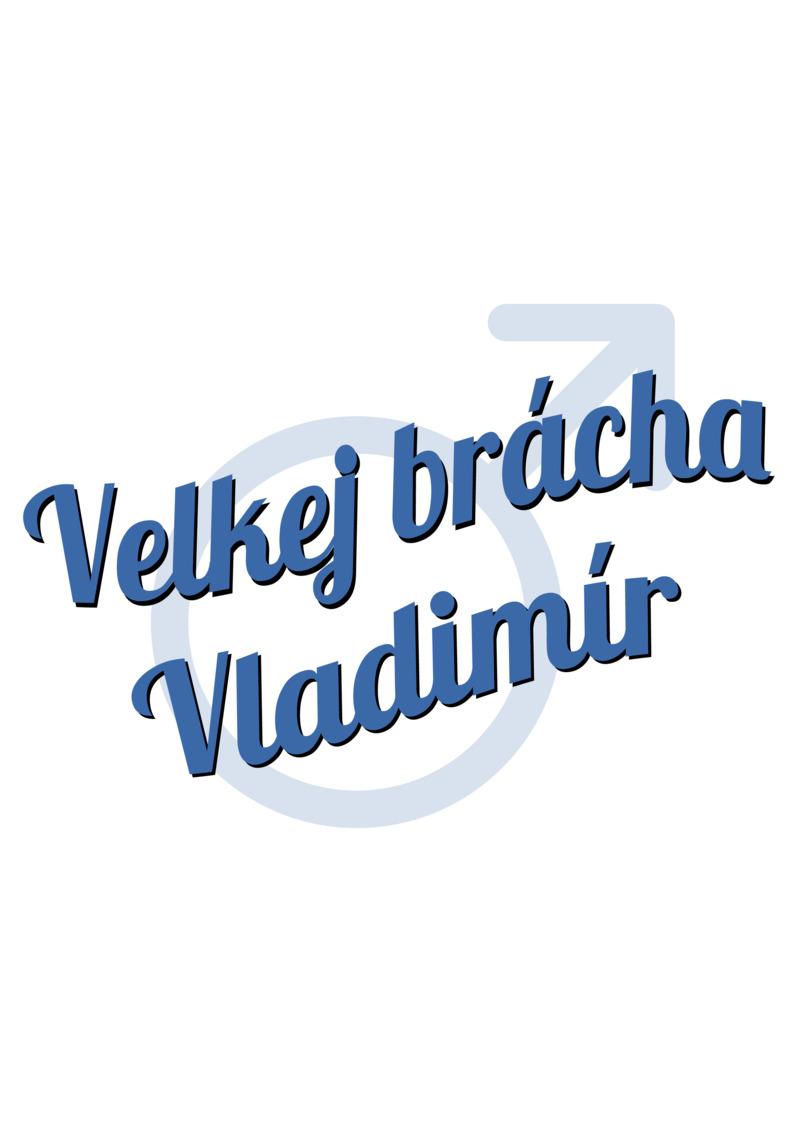 Tričko Velkej brácha Vladimír