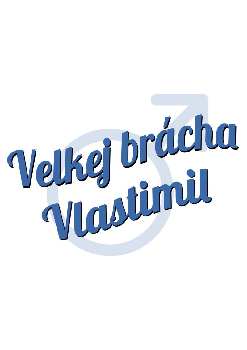 Tričko Velkej brácha Vlastimil