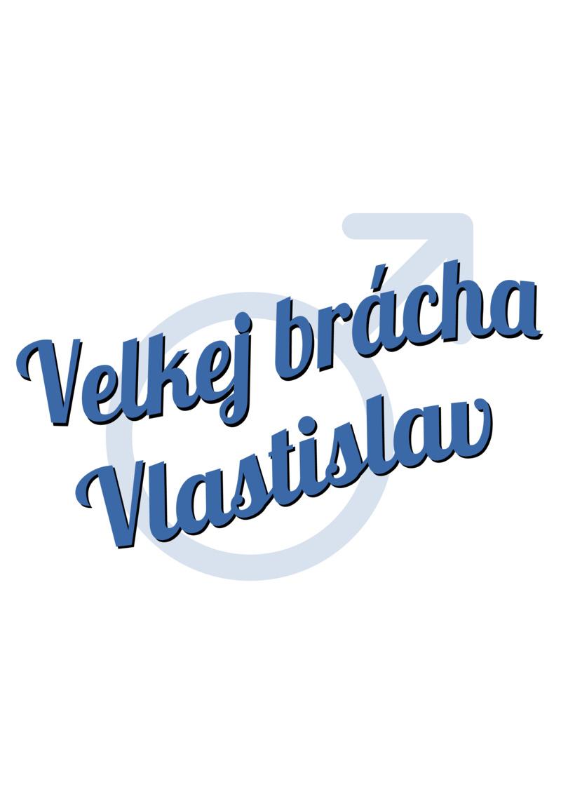 Tričko Velkej brácha Vlastislav