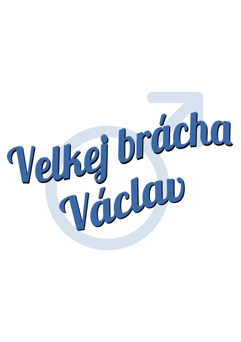Tričko Velkej brácha Václav