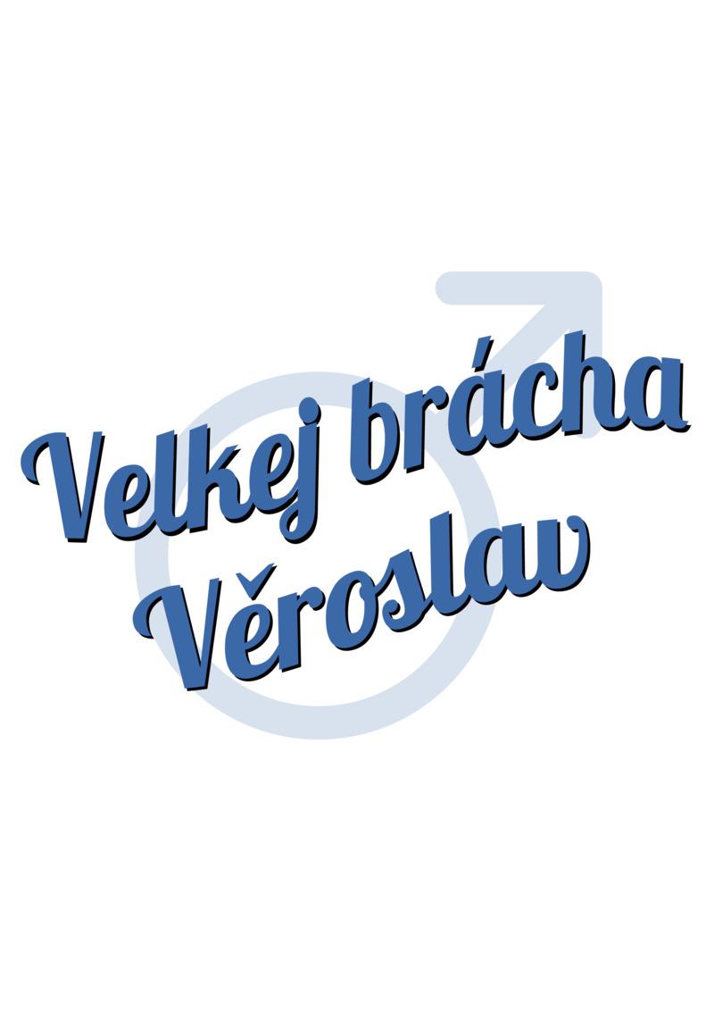 Tričko Velkej brácha Věroslav