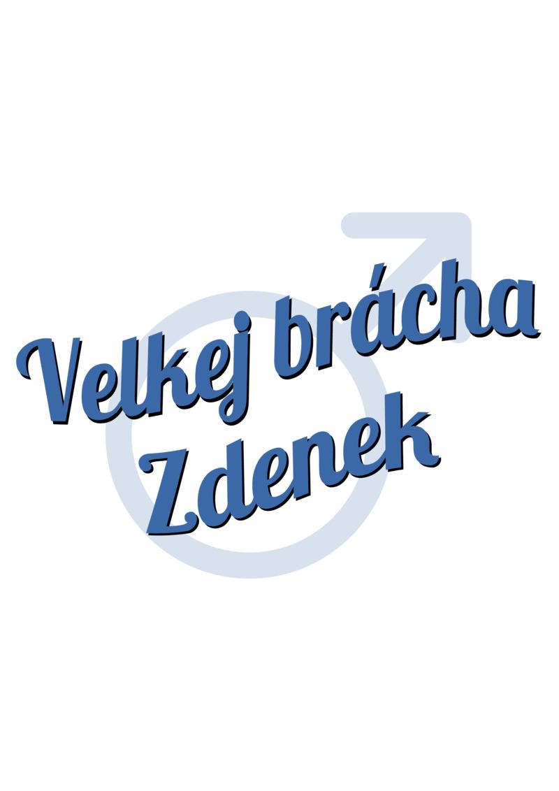 Tričko Velkej brácha Zdenek