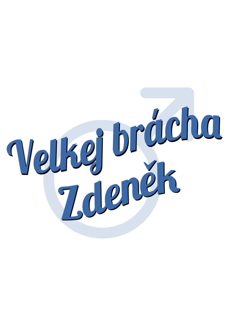 Tričko Velkej brácha Zdeněk