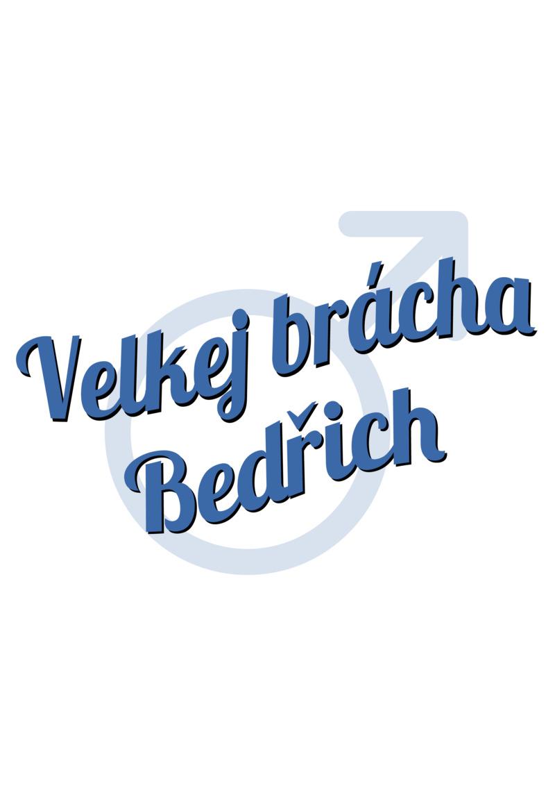 Tričko Velkej brácha Bedřich