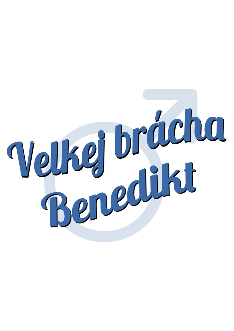 Tričko Velkej brácha Benedikt