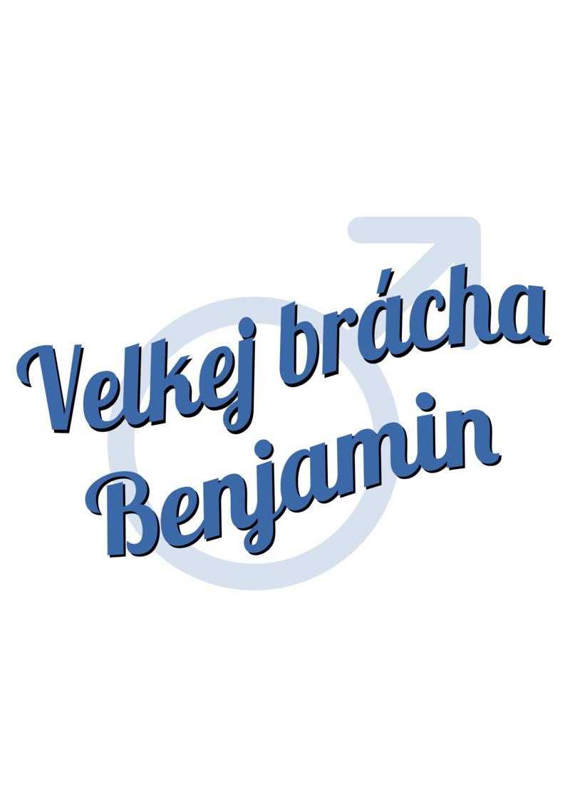 Tričko Velkej brácha Benjamin