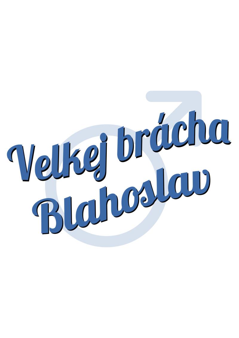 Tričko Velkej brácha Blahoslav