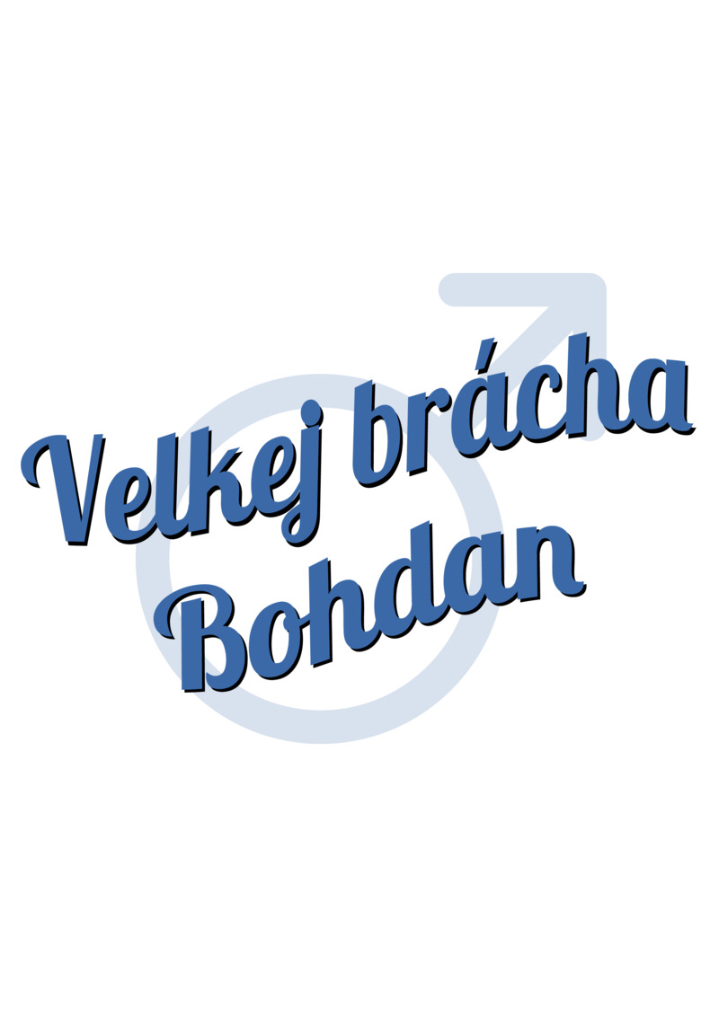 Tričko Velkej brácha Bohdan