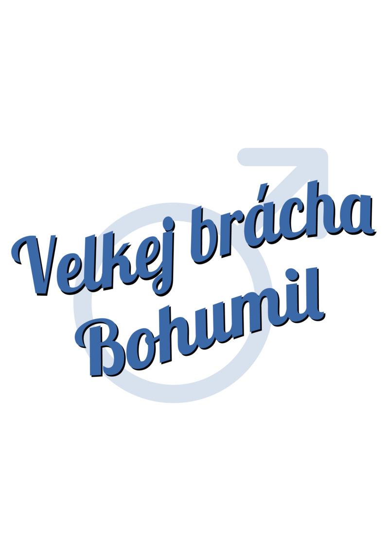 Tričko Velkej brácha Bohumil