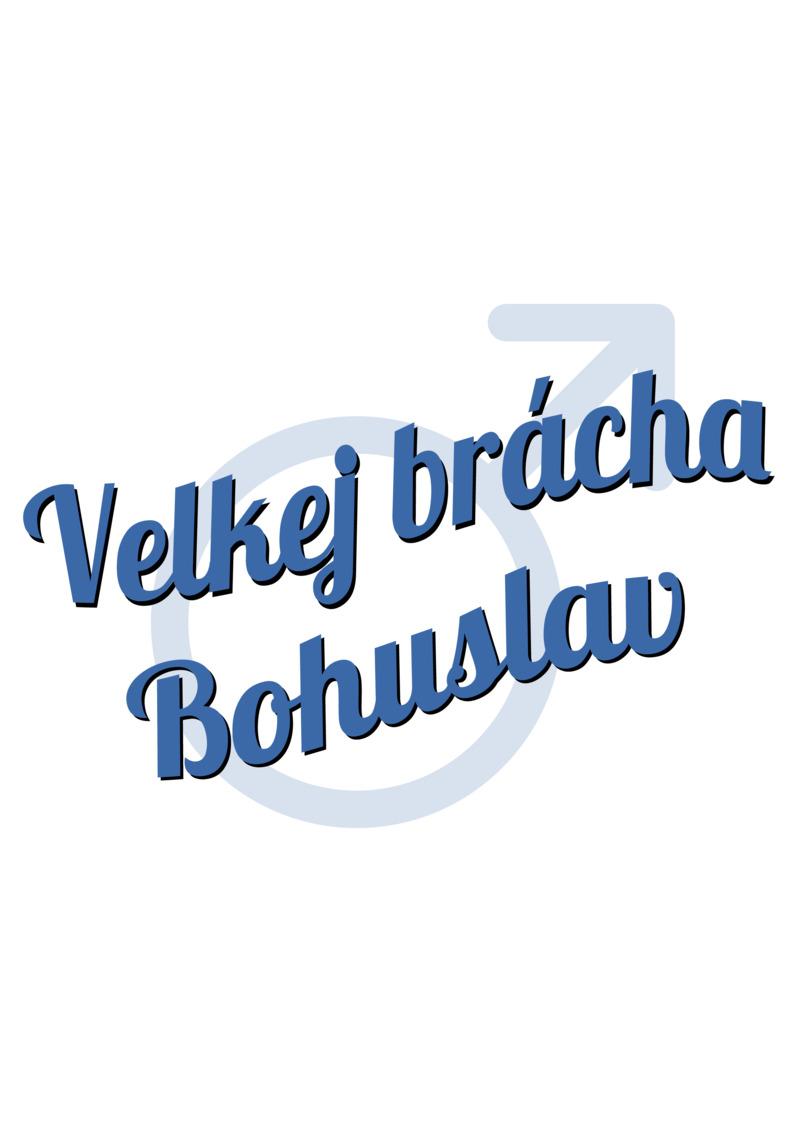 Tričko Velkej brácha Bohuslav