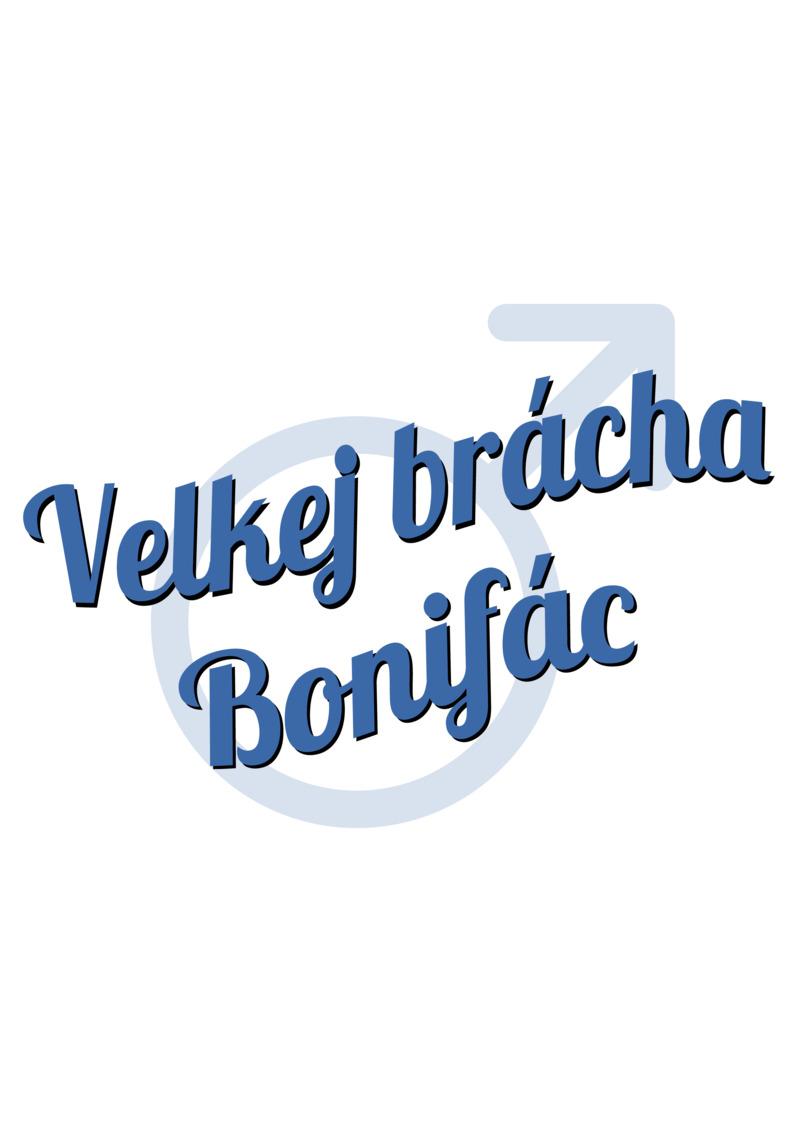 Tričko Velkej brácha Bonifác