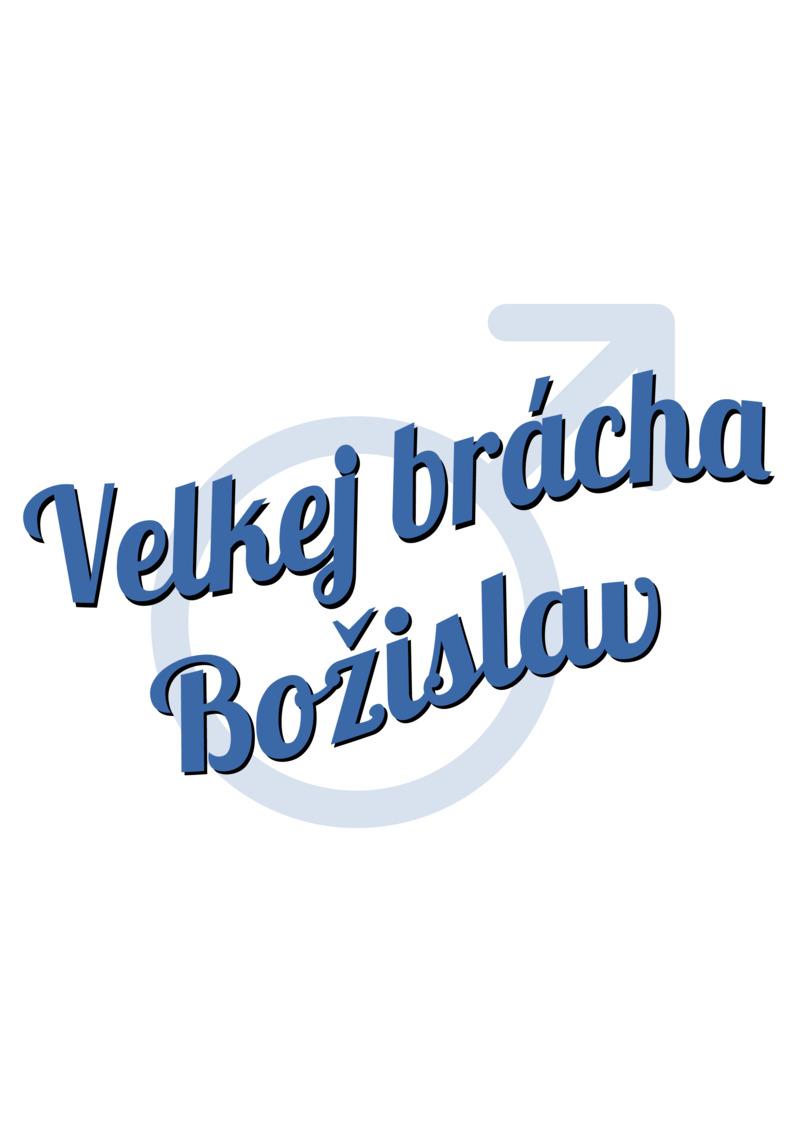 Tričko Velkej brácha Božislav