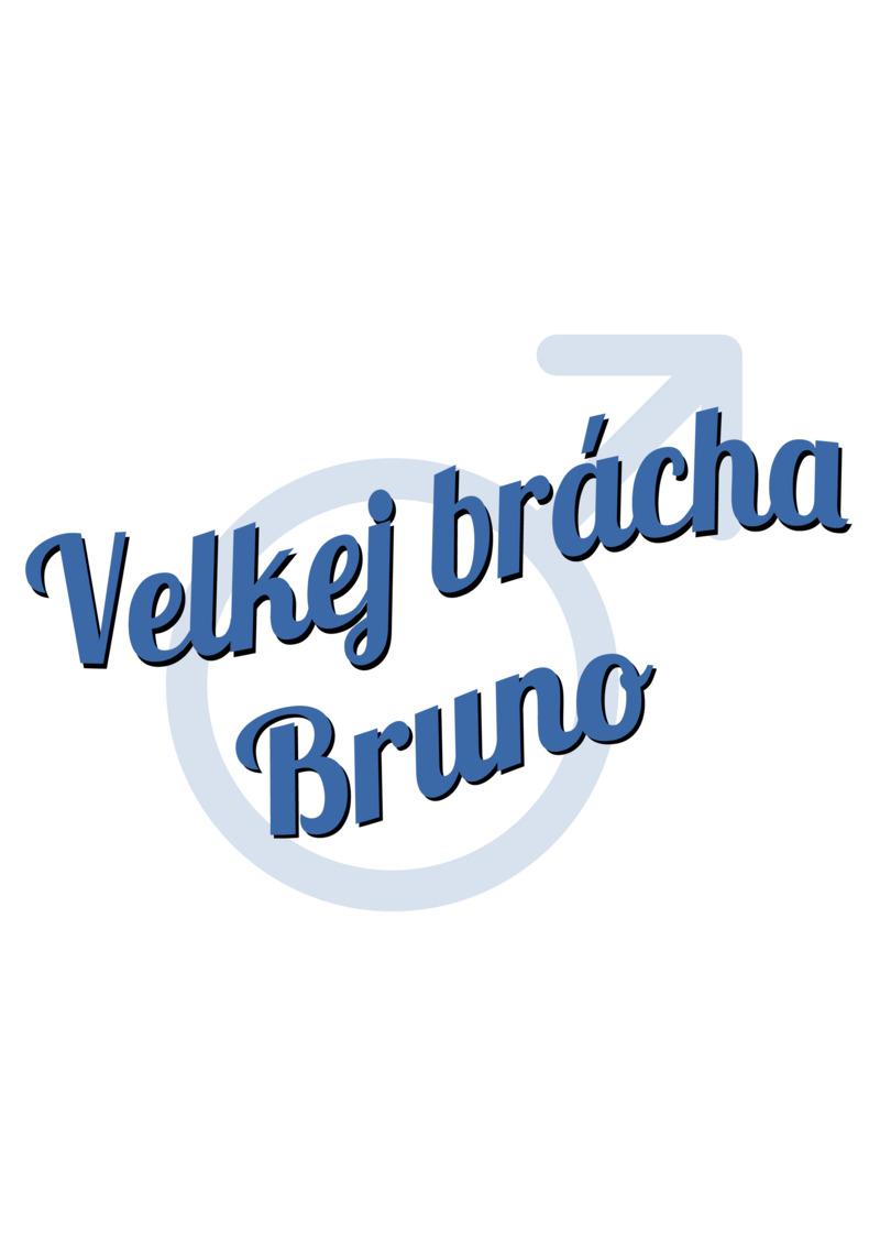 Tričko Velkej brácha Bruno