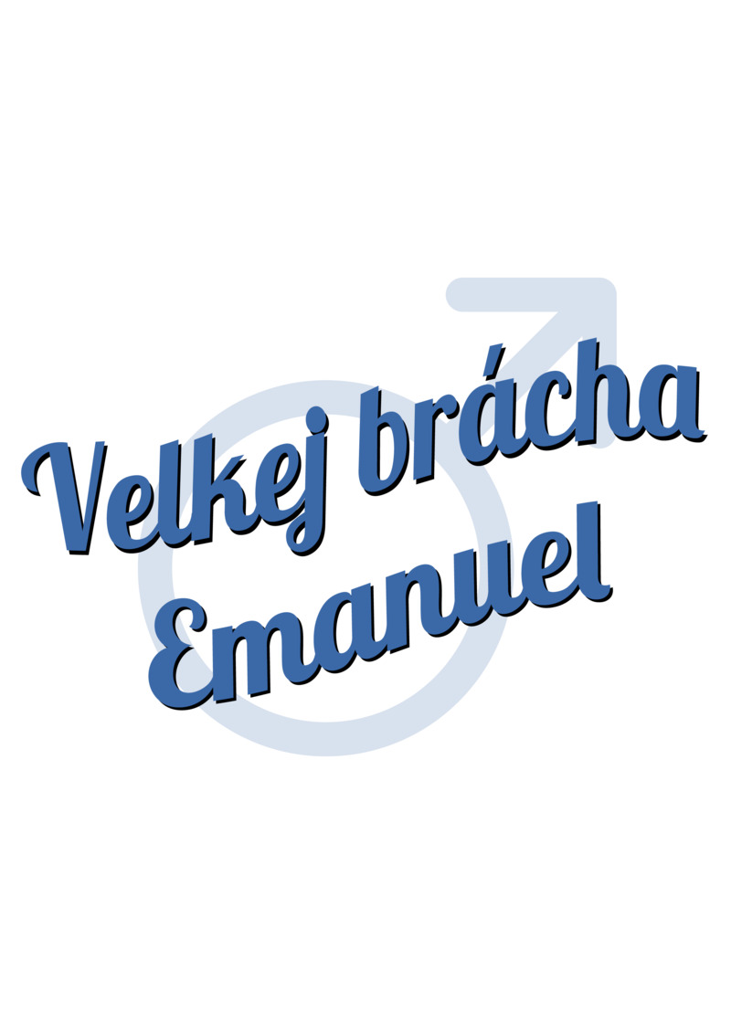 Tričko Velkej brácha Emanuel