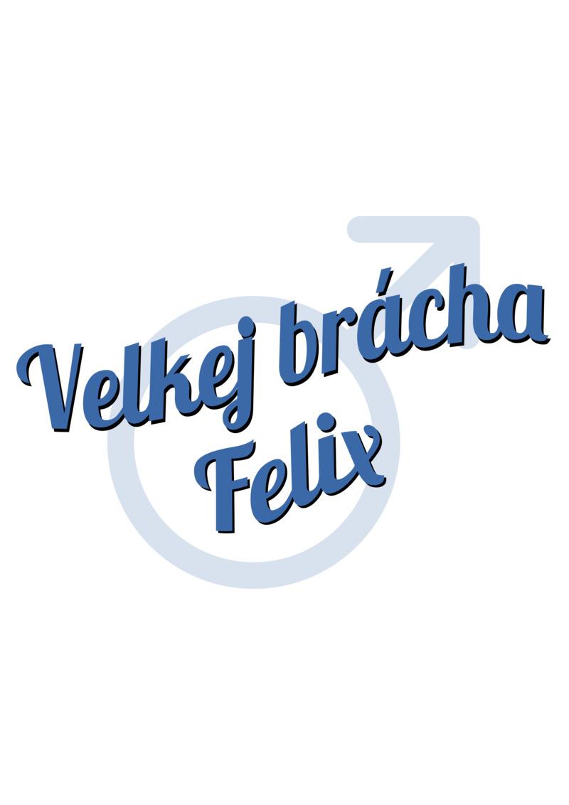 Tričko Velkej brácha Felix