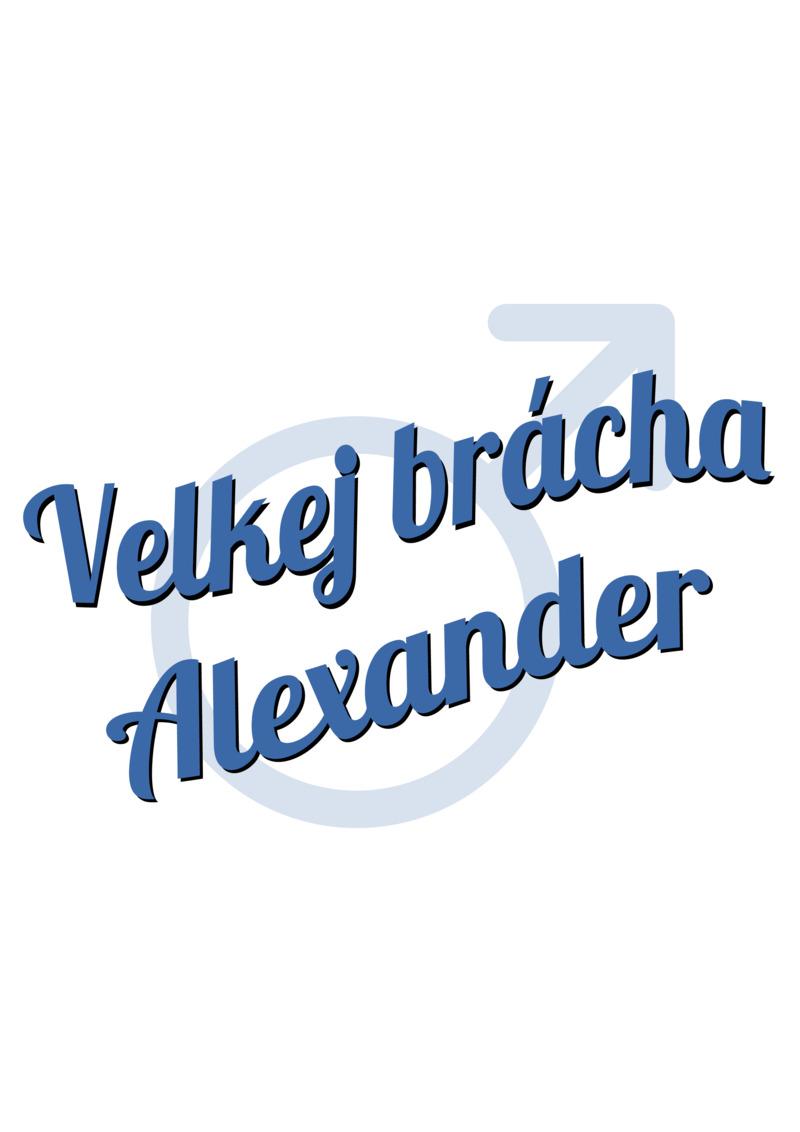 Tričko Velkej brácha Alexander