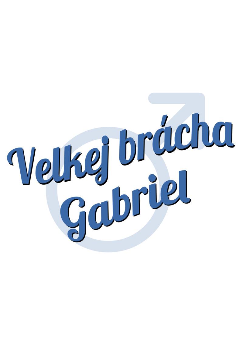 Tričko Velkej brácha Gabriel