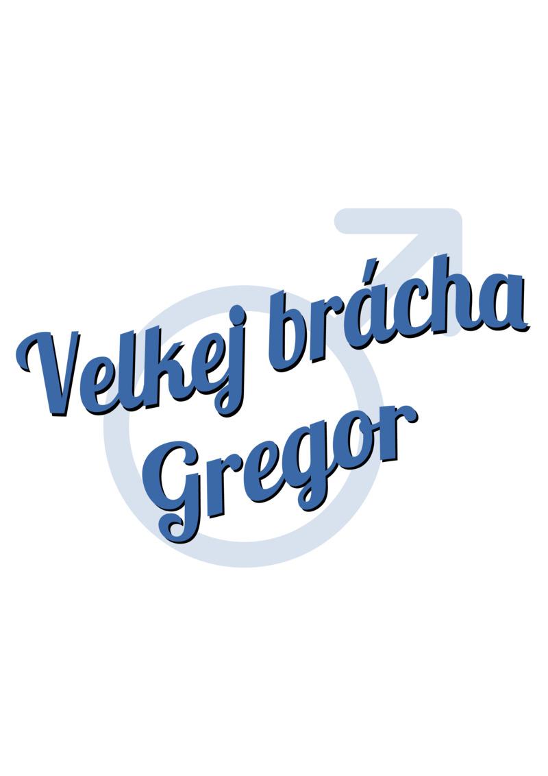 Tričko Velkej brácha Gregor