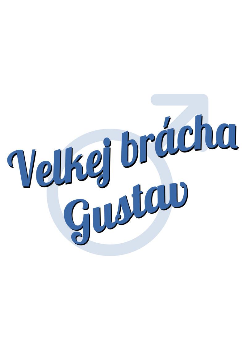 Tričko Velkej brácha Gustav