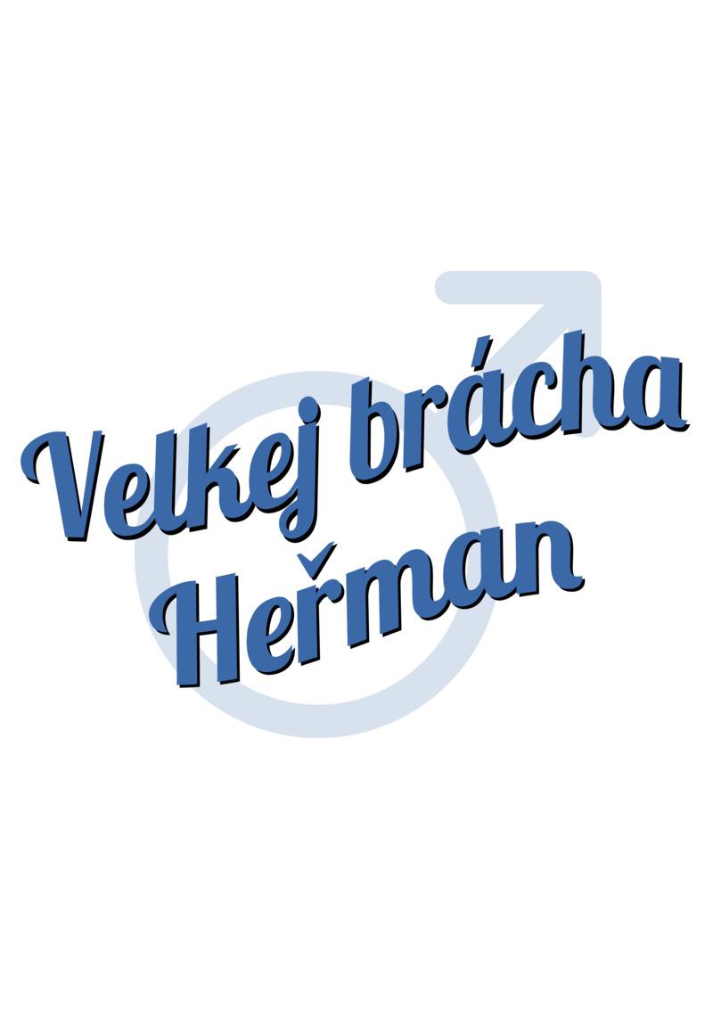 Tričko Velkej brácha Heřman