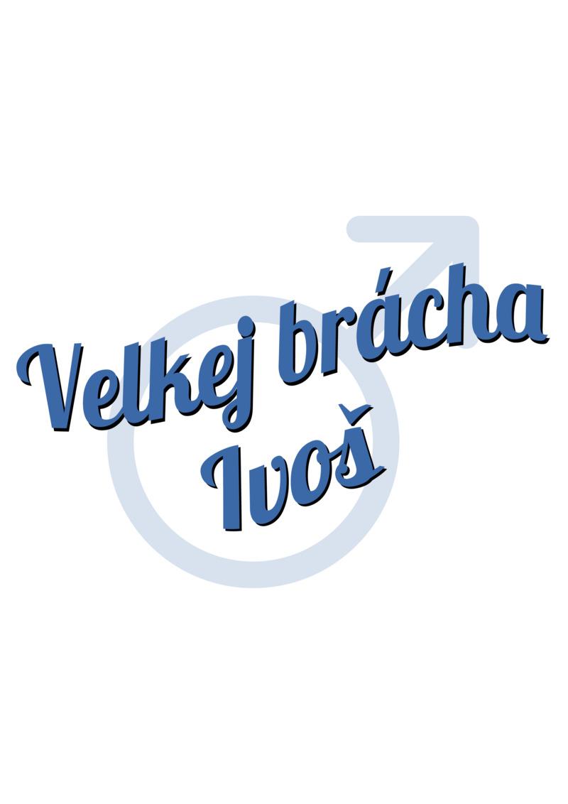 Tričko Velkej brácha Ivoš
