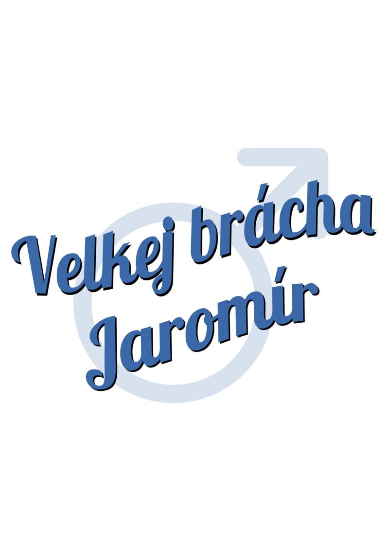 Tričko Velkej brácha Jaromír