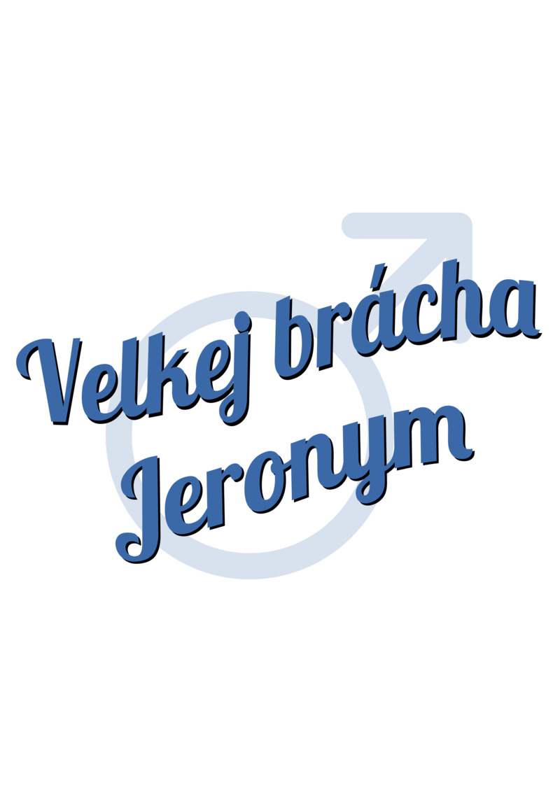 Tričko Velkej brácha Jeronym