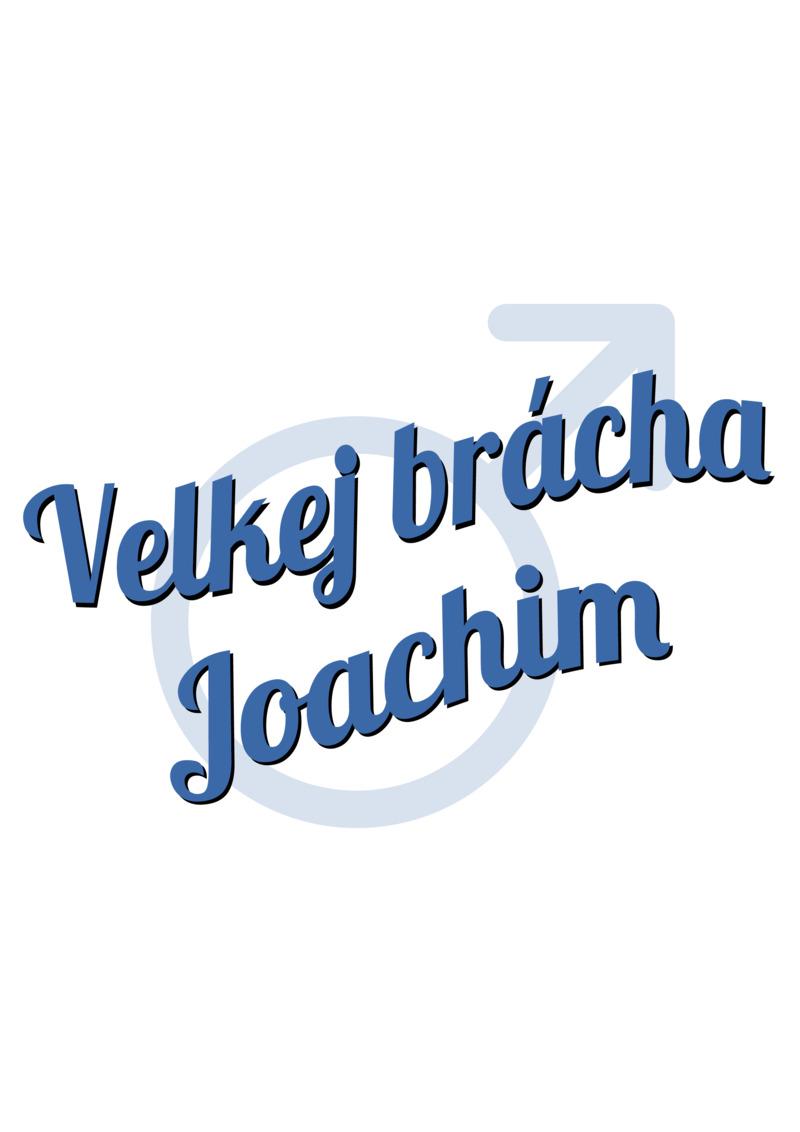 Tričko Velkej brácha Joachim