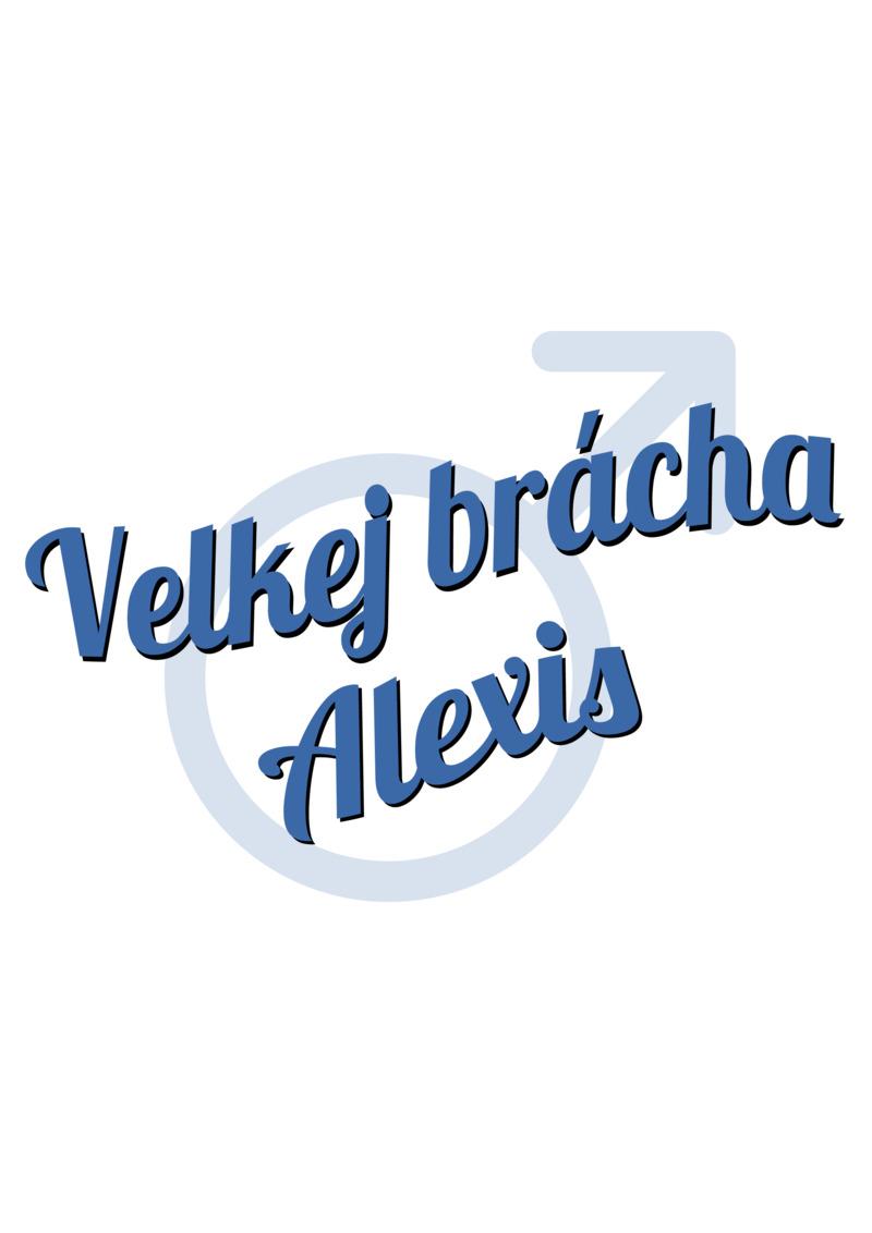 Tričko Velkej brácha Alexis