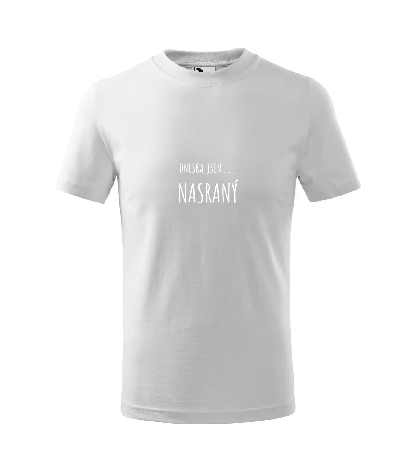 Vtipné tričko Dneska Jsem Nasraný